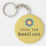 Livin' Bahá'í Life Key Chains