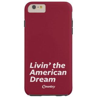 Livin el sueño americano funda de iPhone 6 plus tough