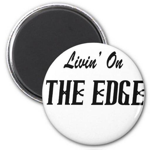 Livin en The Edge Imán Para Frigorífico