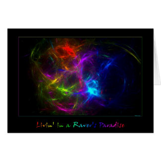 Livin' in a Raver's Paradise Greeting Card