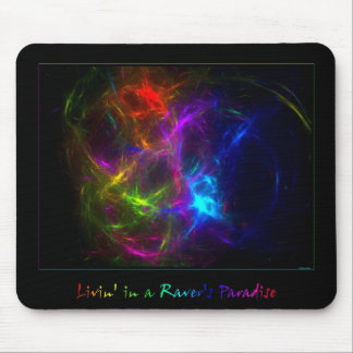 Livin' in a Raver's Paradise Mouse Pad
