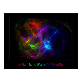 Livin' in a Raver's Paradise Poster