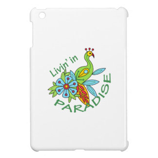 LIVIN IN PARADISE iPad MINI COVER