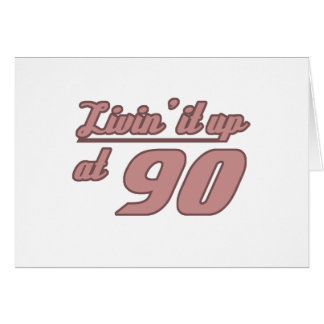 Livin It Up At 90.png Greeting Card