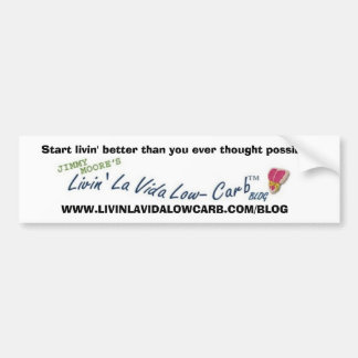 Livin' La Vida Low-Carb Blog Bumper Sticker Car Bumper Sticker