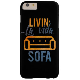 Livin' la vida sofa barely there iPhone 6 plus case