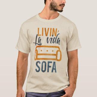 Livin' la vida sofa T-Shirt