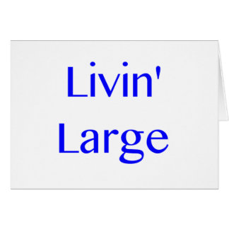 Livin' Large Card