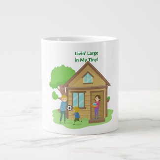 Livin Large in My Tiny Home Mug