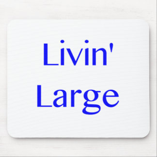 Livin' Large Mouse Pad