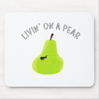 Livin On A Pear Mousepads