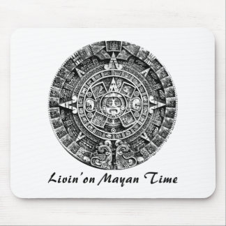 Livin' on Mayan Time Mousepads