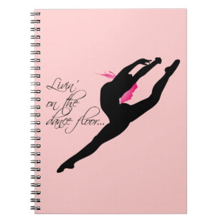 Livin on the Dance Floor Pink Dancer Spiral Notebooks