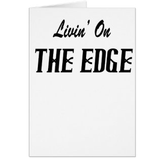 Livin' On The Edge Card