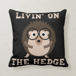 Livin on the Hedge Funny Hipster Hedgehog Throw Pillow