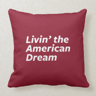 Livin' the American Dream Throw Pillow
