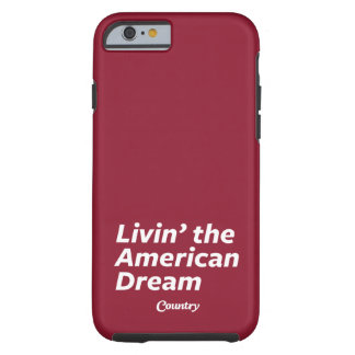 Livin' the American Dream Tough iPhone 6 Case