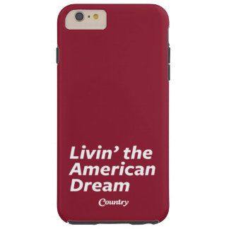 Livin' the American Dream Tough iPhone 6 Plus Case