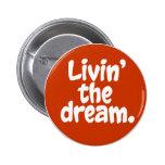 Livin' the Dream. 2 Inch Round Button