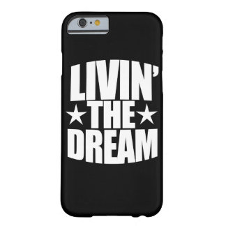 Livin the dream barely there iPhone 6 case