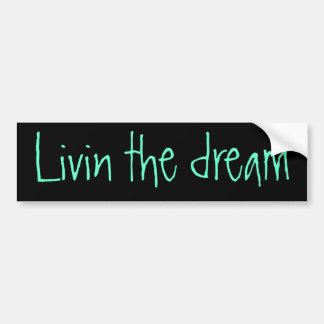 Livin the dream bumper sticker car bumper sticker