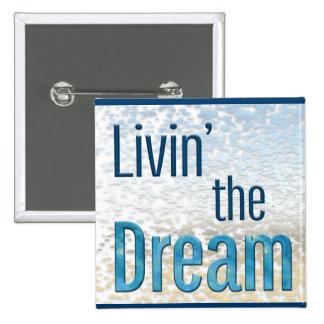 Livin' the Dream Button