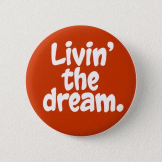 Livin' the Dream. Button