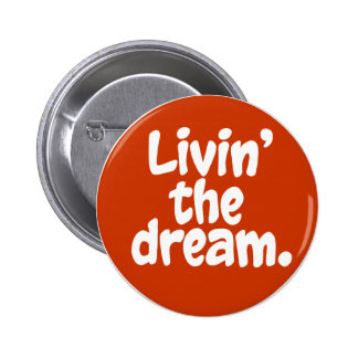 Livin the Dream Pin