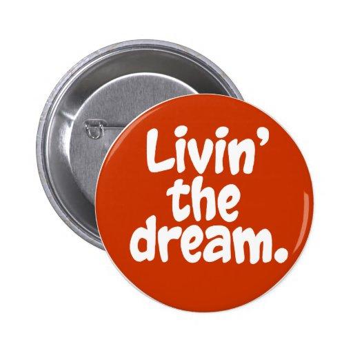 Livin' the Dream. Pin