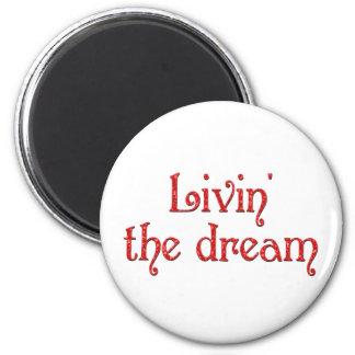 Livin' the Dream Fridge Magnet