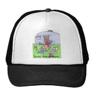 Livin' the dream. trucker hat
