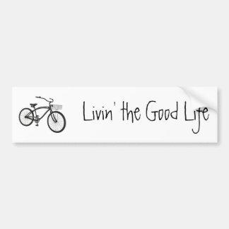 Livin' the Good Life, Cruiser Car Bumper Sticker