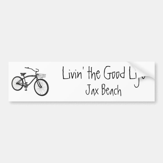 Livin' the Good Life, Cruiser, Jax Beach Bumper Sticker