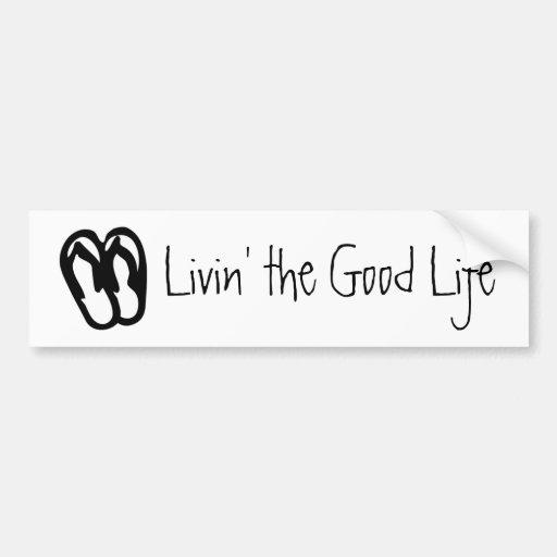 livin u0026 39  the good life  flip flops bumper sticker