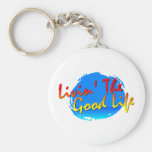 Livin' The Good Life Keychain
