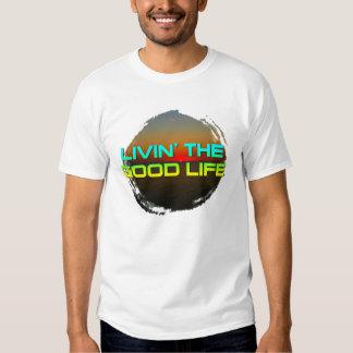 Livin' The Good Life T-Shirt