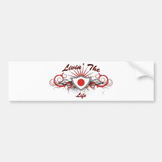 Livin The Life Bumper Sticker