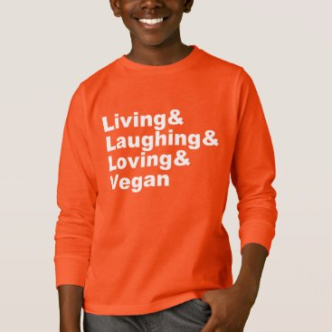 Art Themed Living and Laughing and Loving and Vegan (wht) T-Shirt