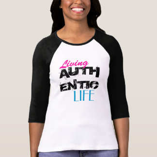 Living AUTHENTIC Life T-Shirt
