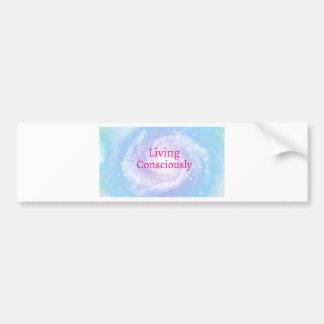 Living Consciously Bumper Sticker