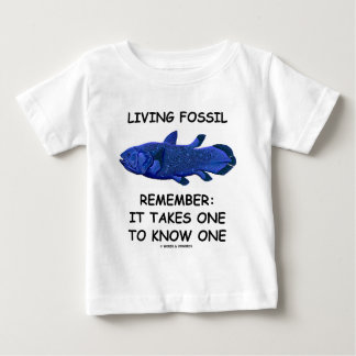 Living Fossil Remember: It Takes One To Know One Baby T-Shirt