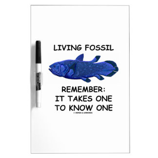 Living Fossil Remember It Takes One To Know One Dry Erase Whiteboard