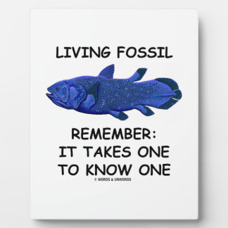 Living Fossil Remember It Takes One To Know One Display Plaque