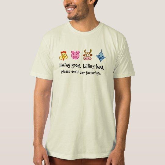 Living Good. Killing Bad. Light Veg T-shirt