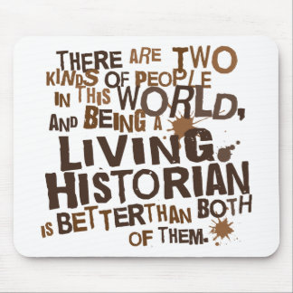 Living Historian Gift Mouse Pads