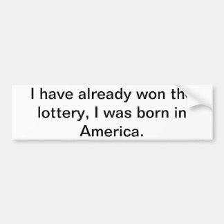 Living in America is like winning the lottery Bumper Sticker