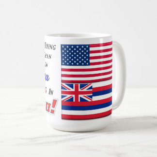 Living In Hawaii! 15 oz Classic Mug