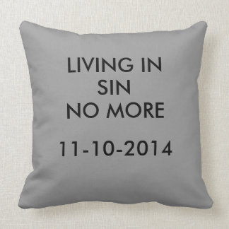 Living in sin no more pillow