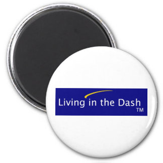 Living in the Dash Magnet
