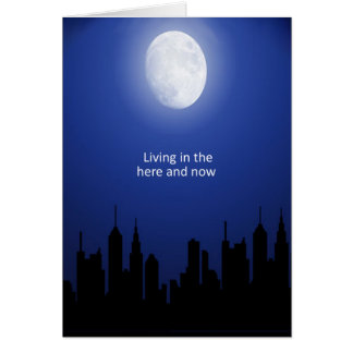 Living in the Here and Now Card